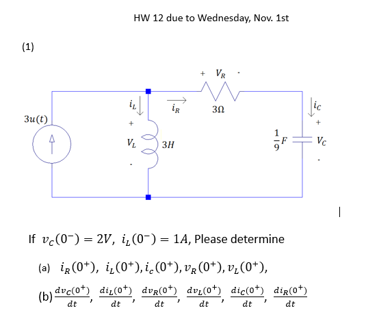 HW 12 due to Wednesday, Nov. 1st 3Ω 3u (t) 3H lf vc(0-)-2V, 11 (0-)-14, Please determine dt dt dt dt dt dt