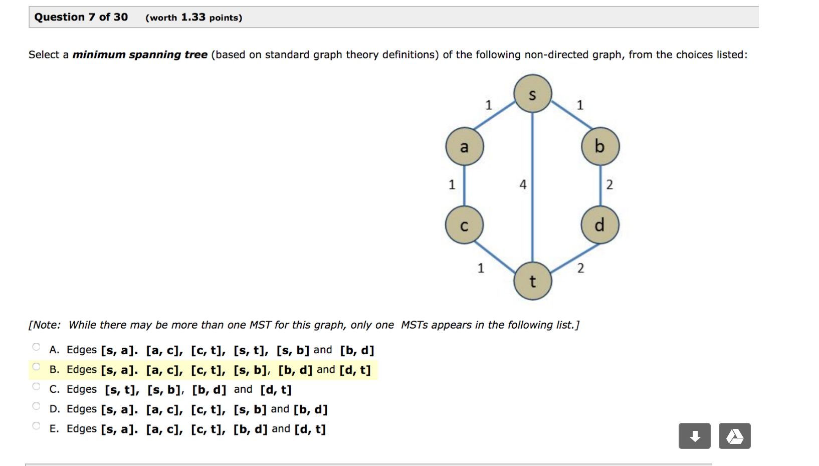 Solved question 7 of 30 worth 133 points select a mini question question 7 of 30 worth 133 points select a minimum spanning tree based on standard graph theo ccuart Image collections