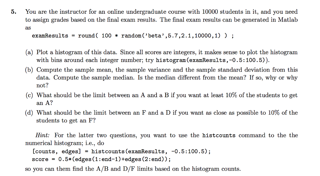 Solved: THIS NEEDS TO BE DONE IN MATLAB CODE PLEASE! You A