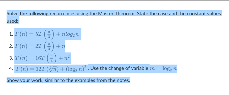 Solved Solve The Following Recurrences Using The Master T
