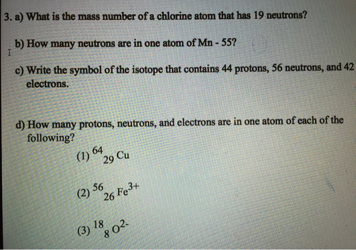 Solved What Is The Mass Number Of A Chlorine Atom That Ha