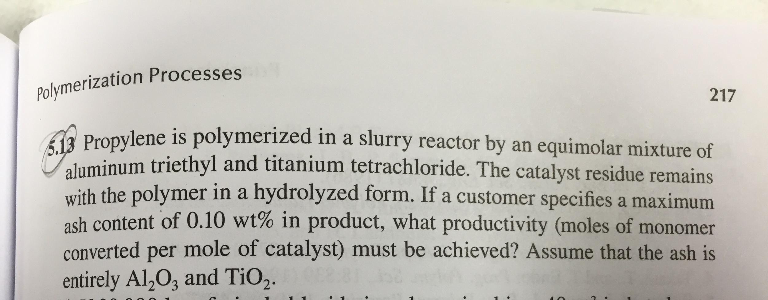 5 13 Propylene Is Polymerized In A Slurry Reactor     | Chegg com