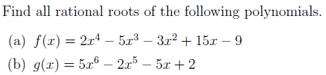 Find all rational roots of the following polynomials. (b) g(r) 5r6 2r5 -5r 2