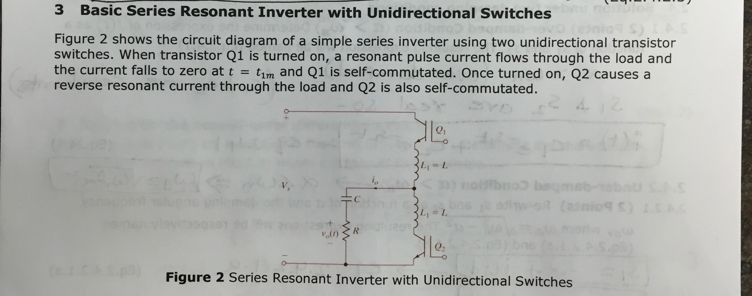Solved 3 Basic Series Resonant Inverter With Unidirection Circuit Diagram Unidirectional Switches Figure 2 Shows The Of A