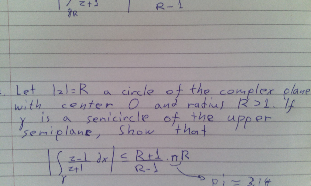 R 1 FR Let12R a circle of the conplex plaue with center 0 and radial R>1.11 Sa emiplan 2.-1