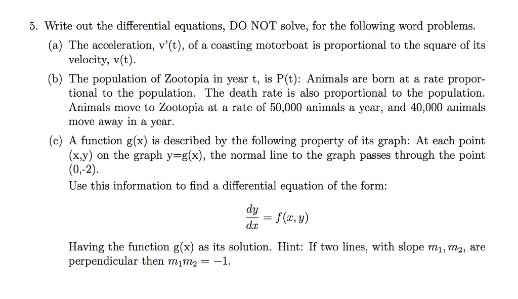 Solved Write Out The Differential Equations Do Not Solve