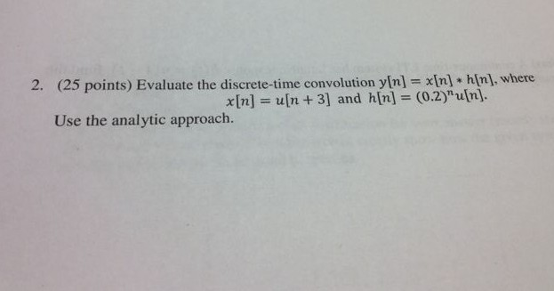 Evaluate the discrete-time convolution y[n] = x[