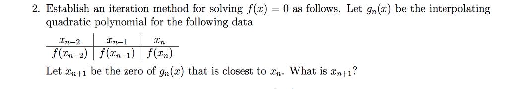 2 establish an iteration method for solving f x chegg com