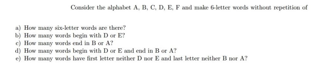 solved: consider the alphabet a, b, c, d, e, f and make 6