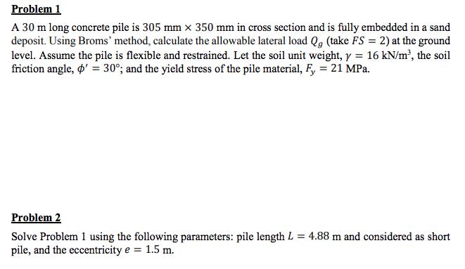 Solved: Problem 1 A 30 M Long Concrete Pile Is 305 Mm × 35