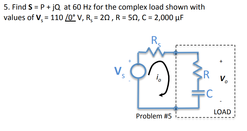 Solved: 5  Fin Ds P+ JQ At 60 Hz For The Complex Load Show