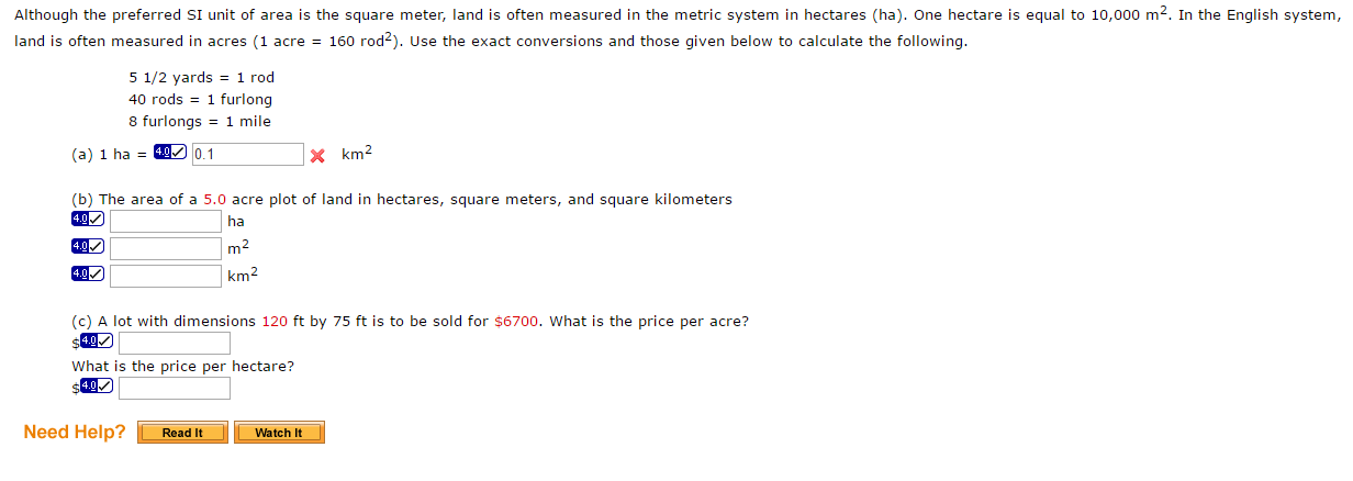 Question Although The Preferred Si Unit Of Area Is The Square Meter Land Is Often Measured In The Metric