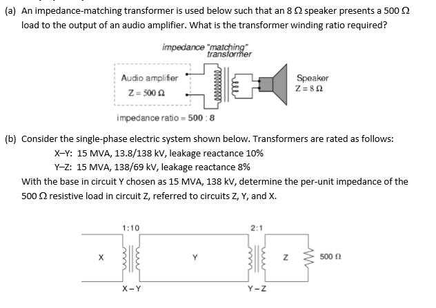 Solved: (a) An Impedance-matching Transformer Is Used Belo