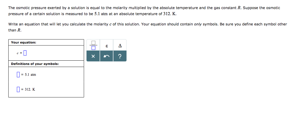 Question The Osmotic Pressure Exerted By A Solution Is Equal To The Molarity Multiplied By The Absolute Te