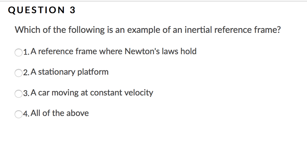 Solved: Which Of The Following Is An Example Of An Inertia ...