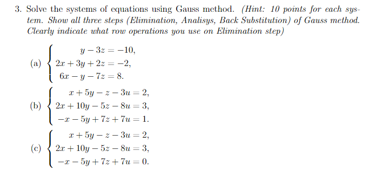 Solved Solve The Systems Of Equations Using Gauss Method