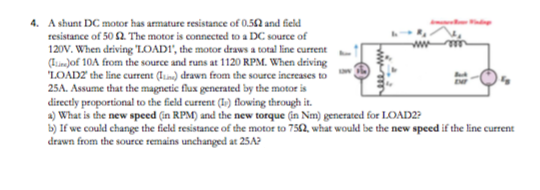 A shunt DC motor has armature resistance of 0.5Ohm