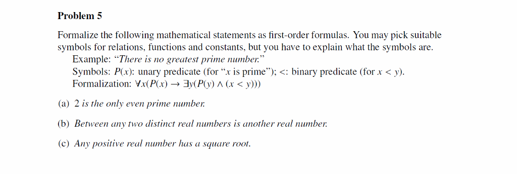 Solved Problem 5 Formalize The Following Mathematical Sta