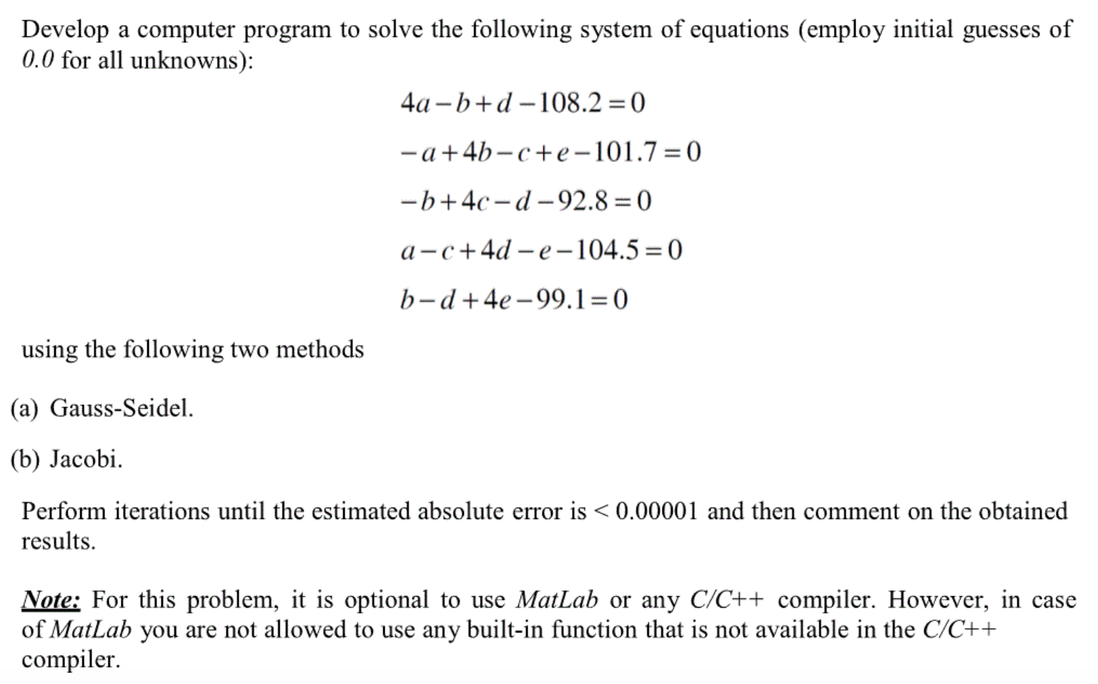 Solved: Develop A Computer Program To Solve The Following