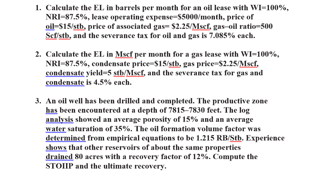 Solved: Calculate The EL In Barrels Per Month For An Oil L