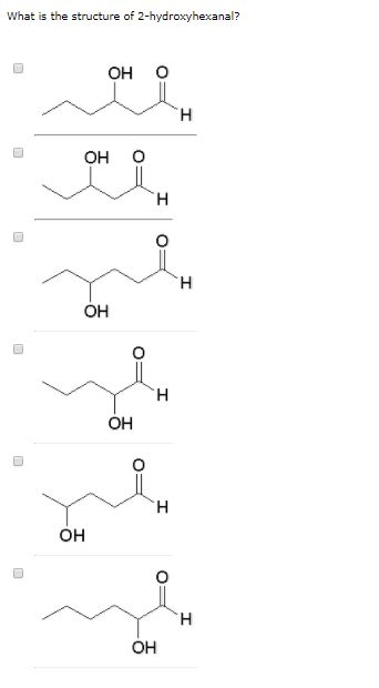 What Is The Structure Of 2 Hydroxyhexanal OH O
