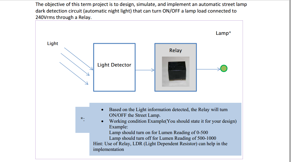 I Need Help With The Project Design A Clear Sketch Picture Of Automatic Switching Street Lights By Using Ldr And Relay Question Or Any Software Would Be Helpful