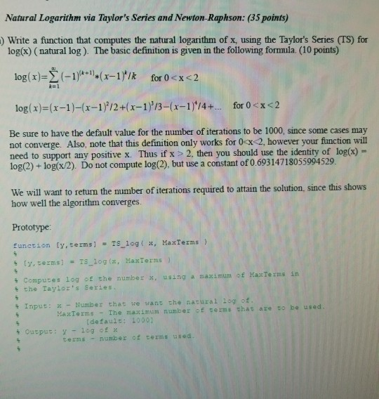 Solved natural logarithm via taylors series and newton r natural logarithm via taylors series and newton raphson 35 points write sciox Image collections