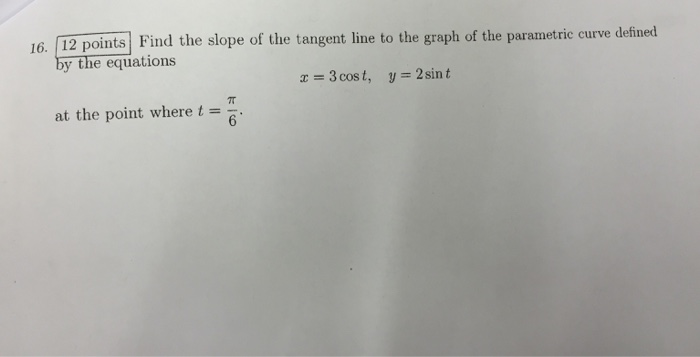 Find the slope of the tangent line to the graph of