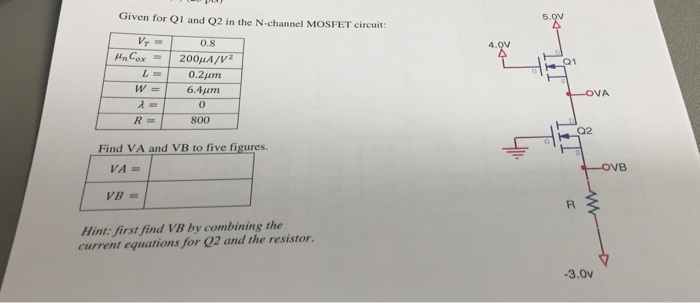 Given for Q1 and Q2 in the N-channel MOSEFT circui