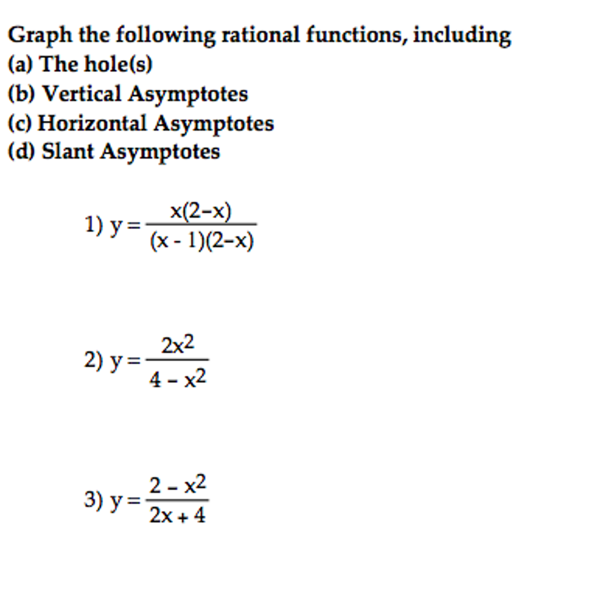 solved: graph the following rational functions, including