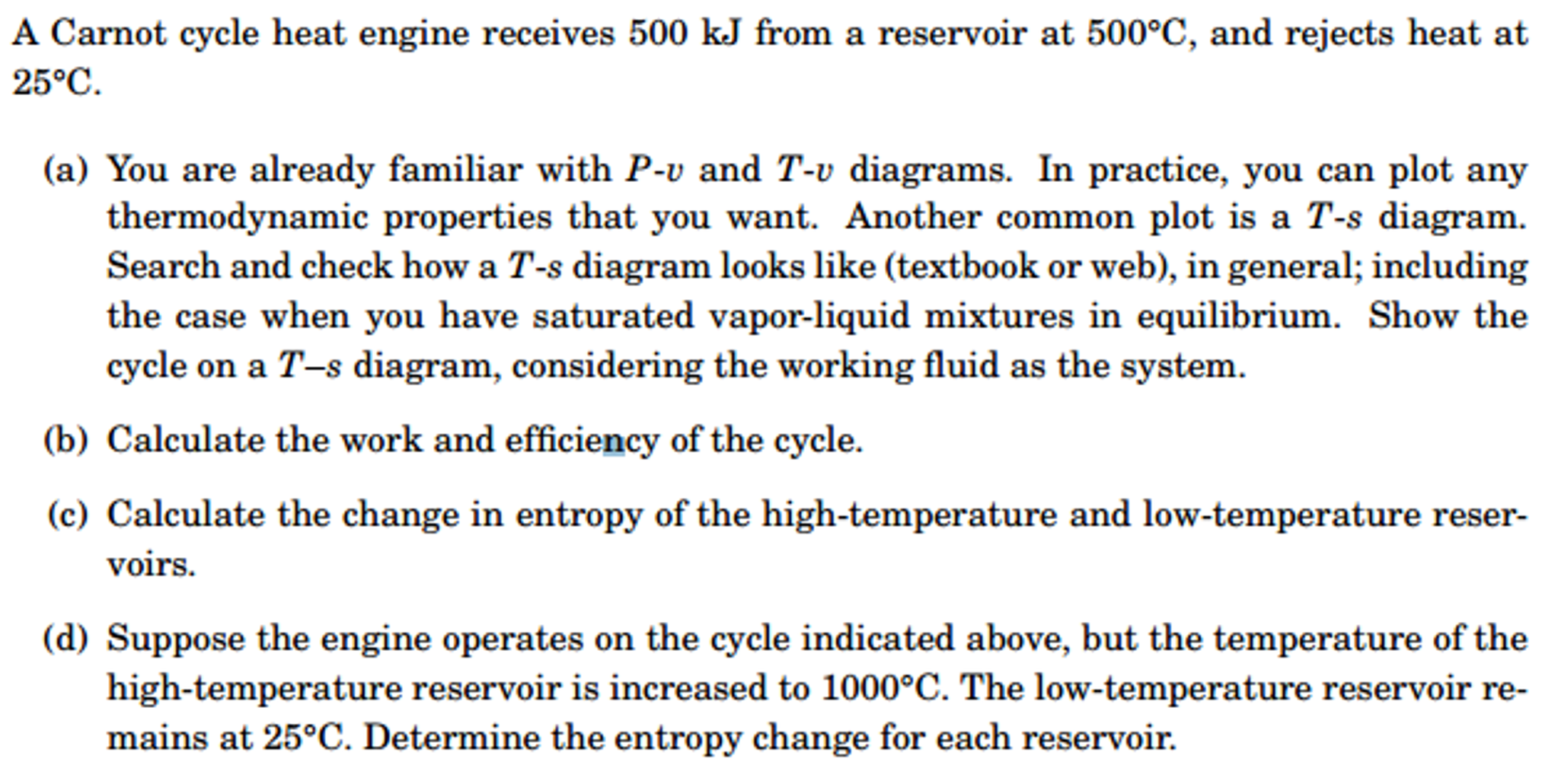 Solved A Carnot Cycle Heat Engine Receives 500 Kj From High And Low Temperature Diagram