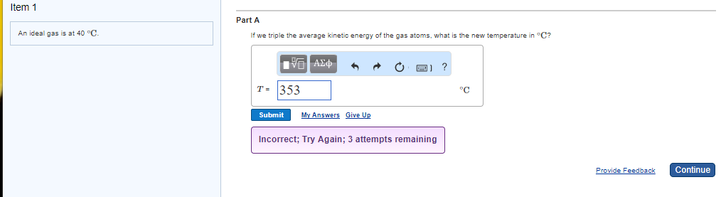 Solved: Item 1 Part A An Ideal Gas Is At 40 °C If We Tripl ...