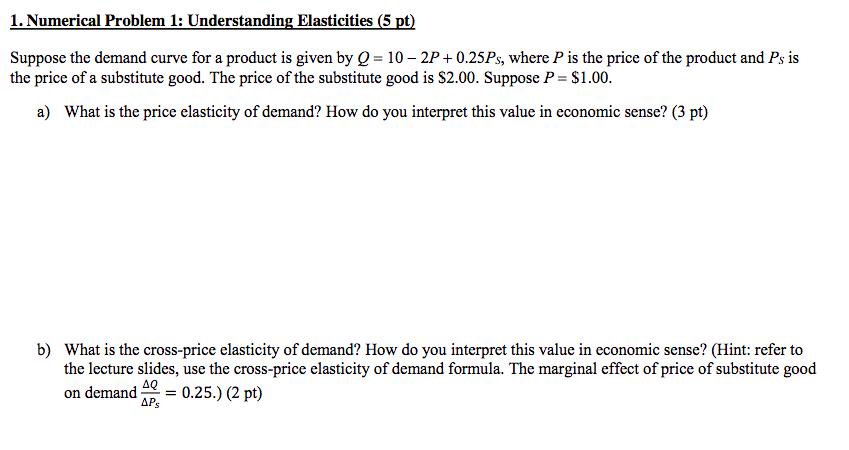 Solved 1 Numerical Problem 1 Understanding Elasticities