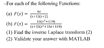 Solved: For Each Of The Following Functions: F(s) = 6s/(s ...