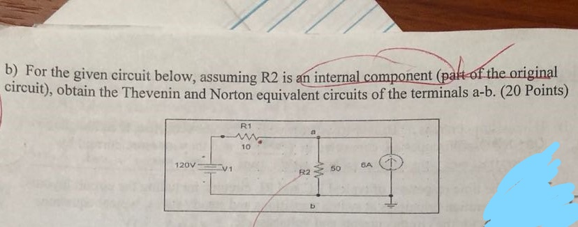 b) F or the given circuit below, assuming R2 is an internal component (pat-of the original circuit), obtain the Thevenin and Norton equivalent circuits of the terminals a-b. (20 Points) R1 10