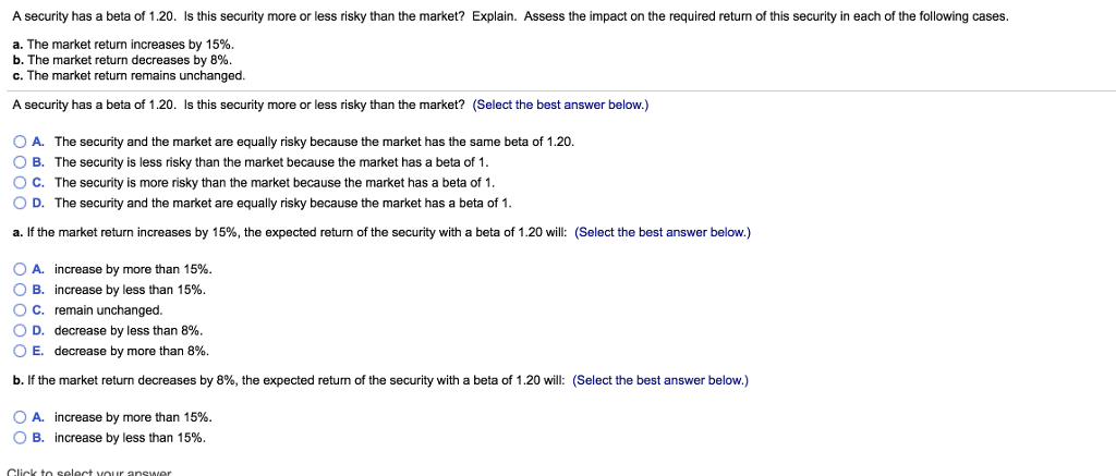 A security has a beta of 20. Is this security more or less risky than