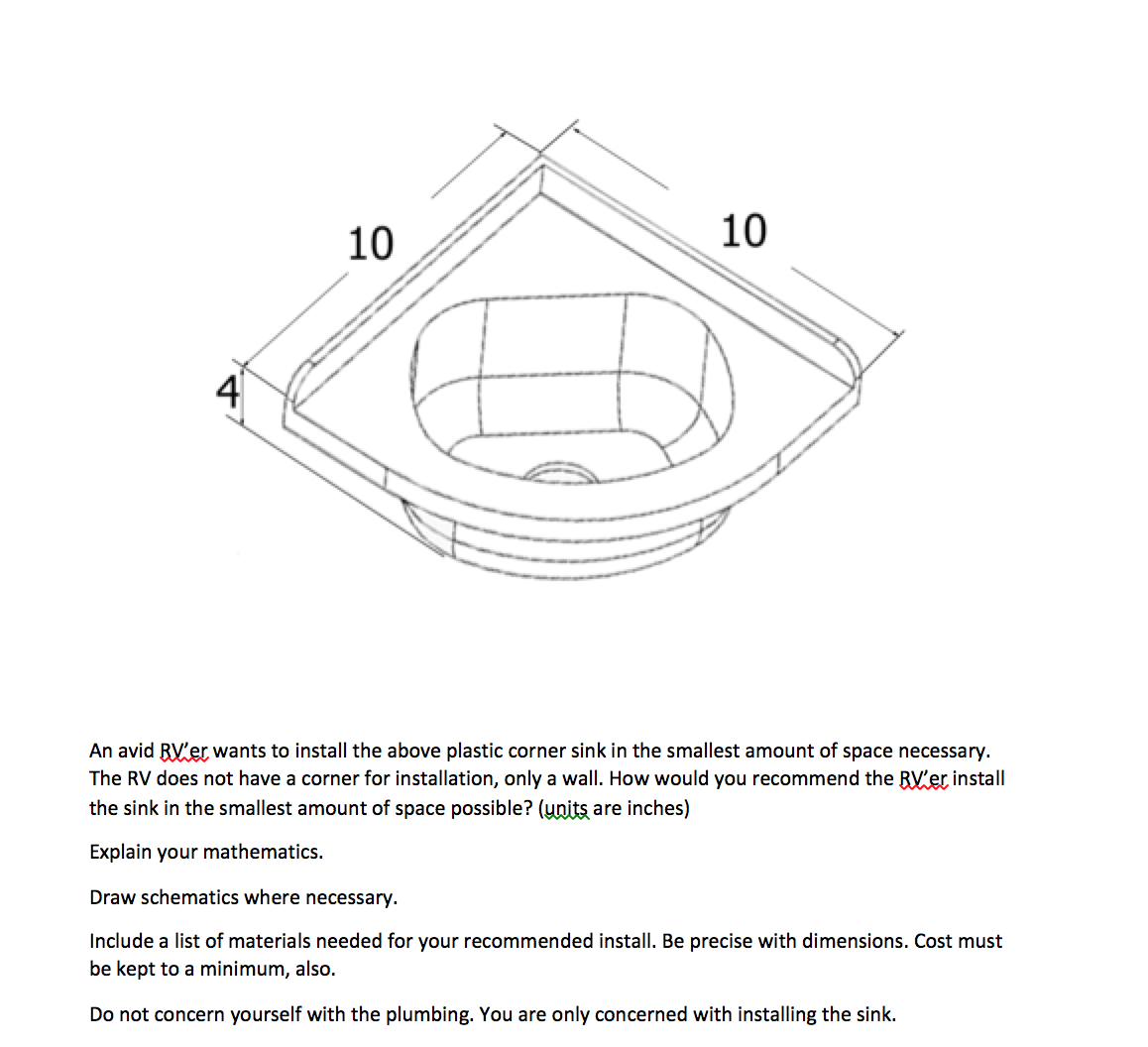 Solved An Avid Rver Wants To Install The Above Plastic C Rv Plumbing Schematics Image For Corner Sink In