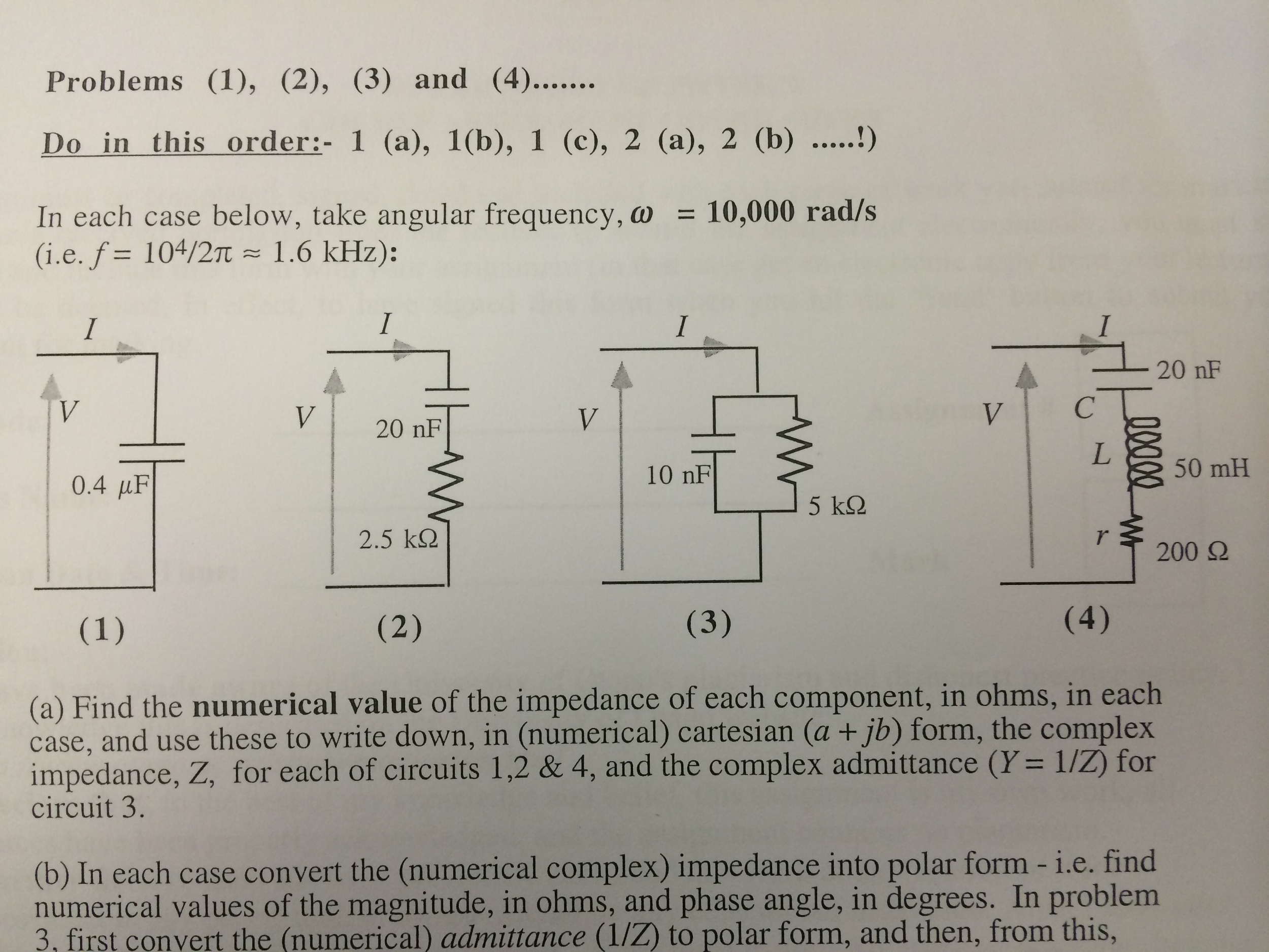 Solved There Are 4 Questions Please Do In Order Q1a For The Circuit Below Calculate Impedance Z Cheggcom Q1abc Q2abc Q3abcd Q4a B C I Can Give 1500points Extra Correct