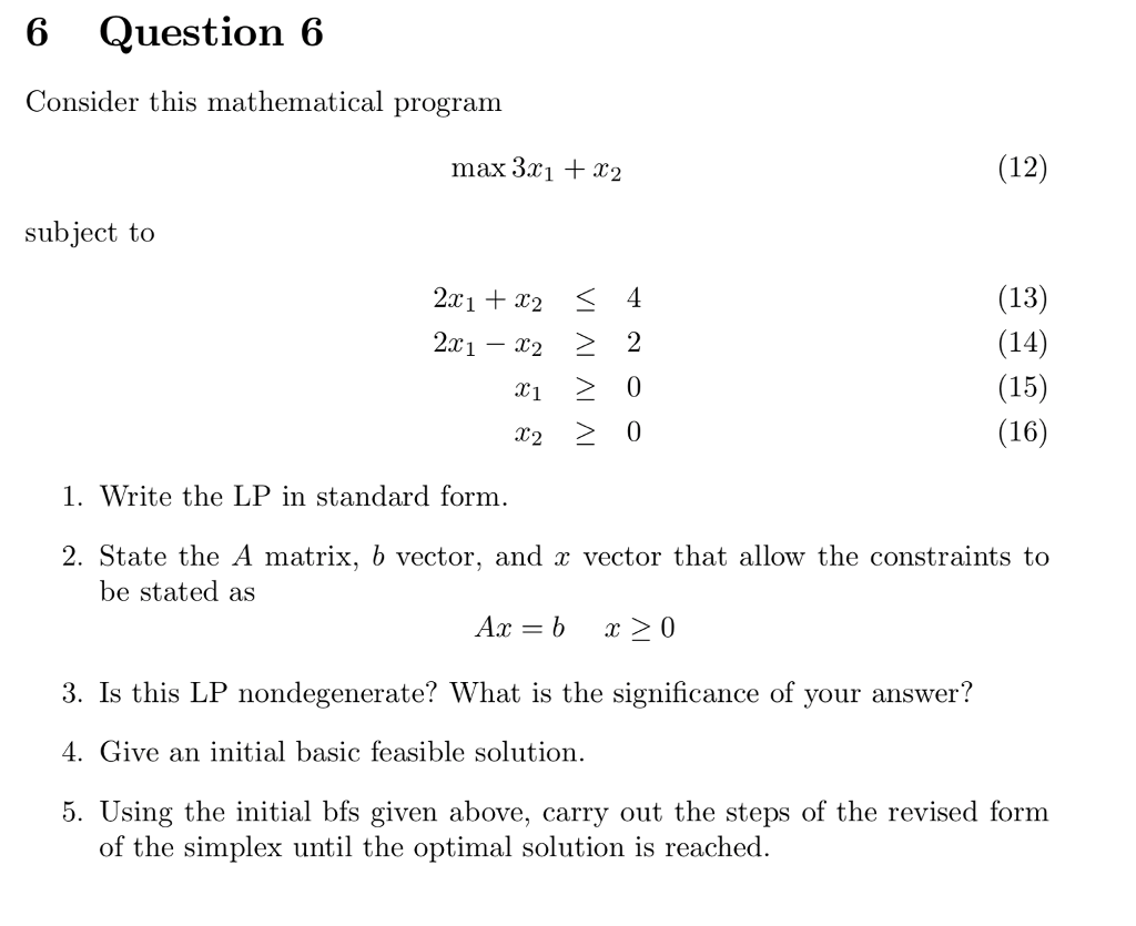 Solved 6 question 6 consider this mathematical program ma 6 question 6 consider this mathematical program max 3x1 r2 12 subject to falaconquin