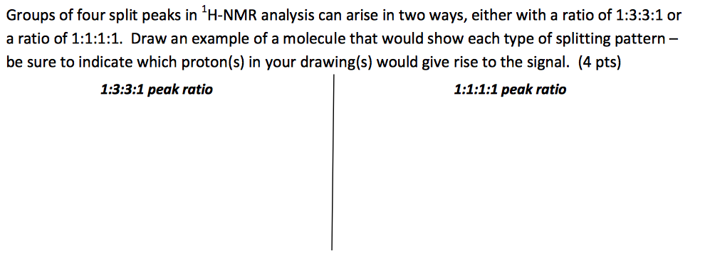 Solved Groups Of Four Split Peaks In 1h Nmr Analysis Can