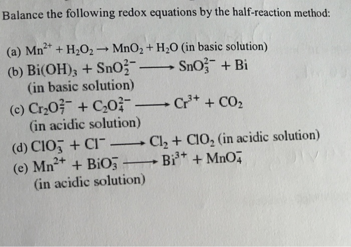 Solved Balance The Following Redox Equations By The Half