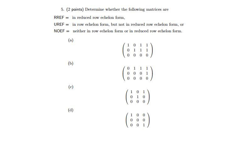 Solved: 5  (2 Points) Determine Whether The Following Matr
