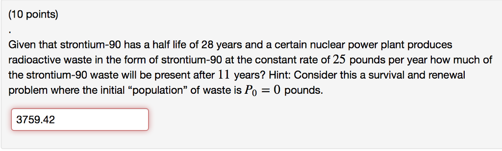 10 Points Given That Strontium 90 Has A Half Life Of 28 Years