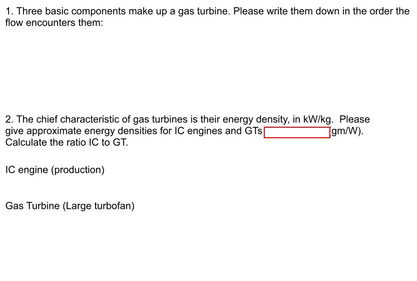 Solved: Three Basic Components Make Up A Gas Turbine  Plea