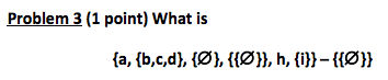 Problem 3 (1 point) What is