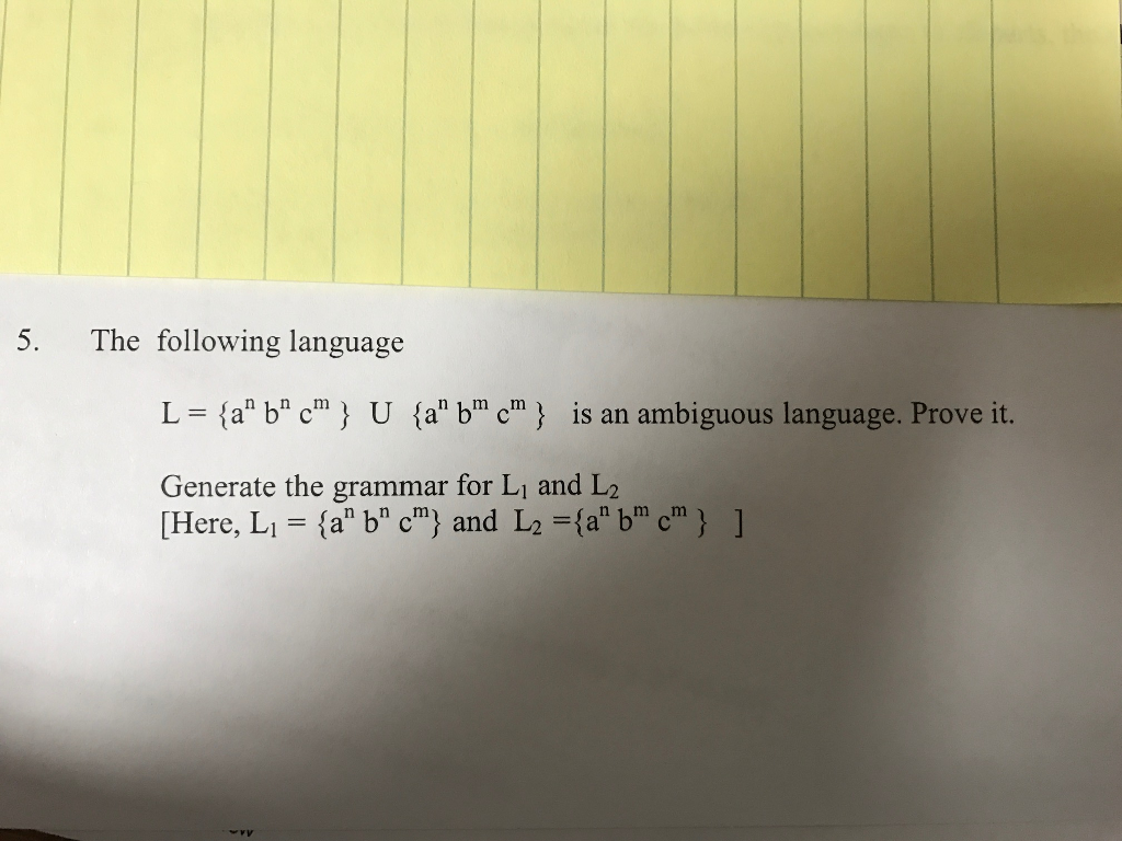 Computer science archive march 21 2017 chegg 5 the following language l an 1 cm u n bm cm is an ambiguous fandeluxe Gallery
