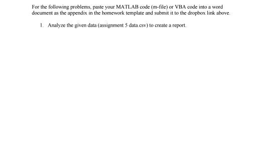 Solved: For The Following Problems, Paste Your MATLAB Code