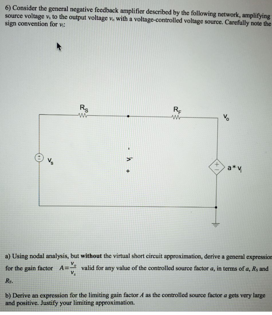 Solved 6 Consider The General Negative Feedback Amplifie Voltage Controlled Amplifier Circuit Design See More Show Transcribed Image Text Described By Following Network Amplifying Source Vs To
