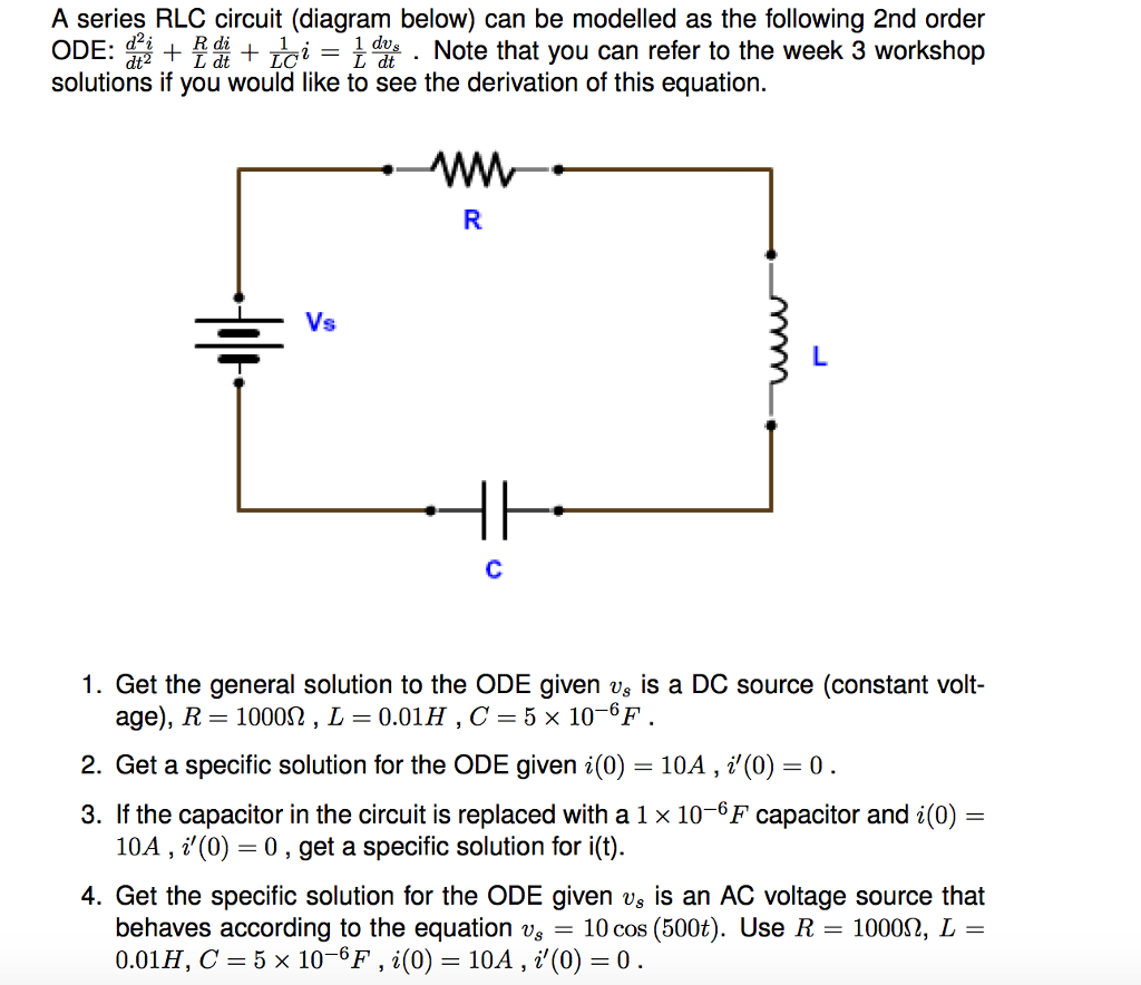 A series RLC circuit (diagram below) can be modelled as the following 2nd  order