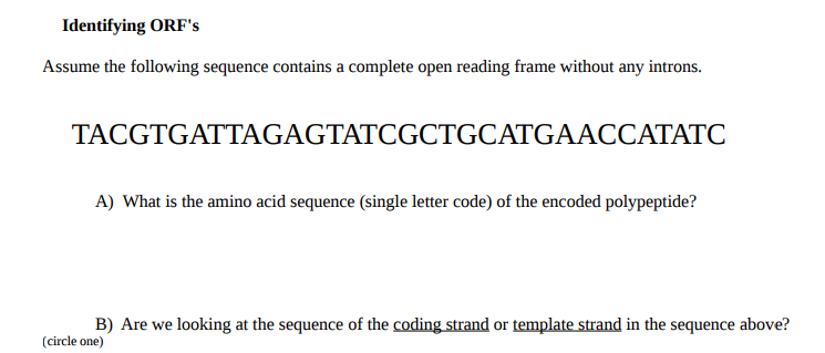 Solved: Identifying ORF\'s Assume The Following Sequence Co ...